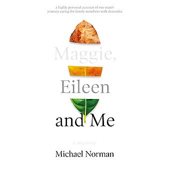 Maggie Eileen and Me by Michael Norman