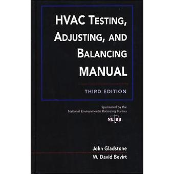 HVAC Testing Adjusting and Balancing Field Manual door John Gladstone & W David Bevirt & Nebb