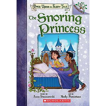 The Snoring Princess A Branches Book by Anna Staniszewski & Illustrated by Macky Pamintuan