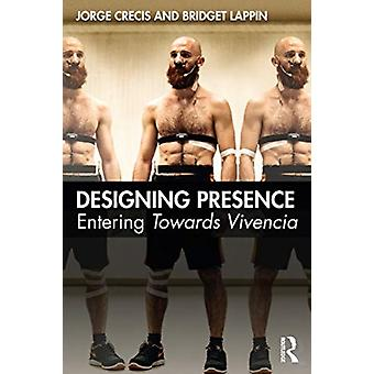 Designing Presence by Crecis & JorgeLappin & Bridget