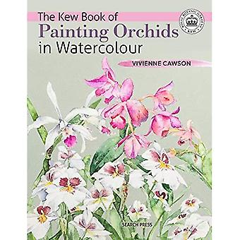 The Kew Book of Painting Orchids in Watercolour (Kew� Books)