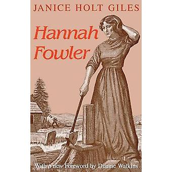 Hannah Fowler by Janice Holt Giles - 9780813108100 Book