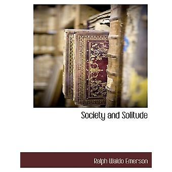 Society and Solitude by Ralph Waldo Emerson - 9781116301564 Book
