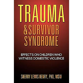 Trauma & Survivor Syndrome - Effects on Children Who Witness Domes