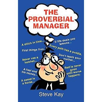 The Proverbial Manager by Steve Kay - 9781845491567 Book