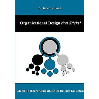 Organizational Design That Sticks! by Dale Albrecht - 9781948699006 B