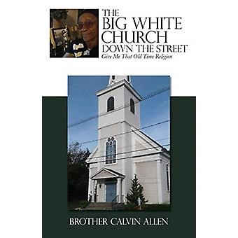 The Big White Church Down the Street door broeder Calvin Allen