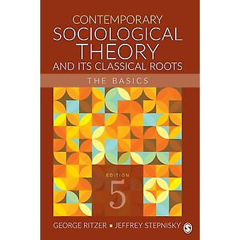 Contemporary Sociological Theory and Its Classical Roots door George RitzerJeffrey N. Stepnisky