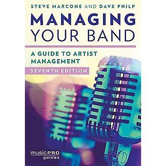 Verwalten Ihrer Band Ein Leitfaden für das Künstlermanagement Seventh Edition Music Pro Guides