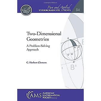Two-Dimensional Geometries - A Problem-Solving Approach by C. Herbert