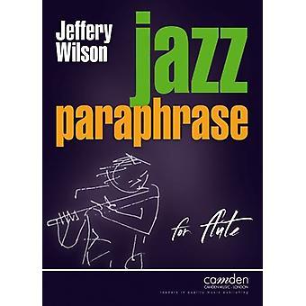 Jazz Paraphrase for Flute (Jeffery Wilson )