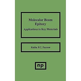 Molecular Beam Epitaxy : Applications to Key Materials