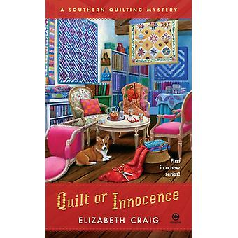 Quilt or Innocence  A Southern Quilting Mystery by Elizabeth Craig