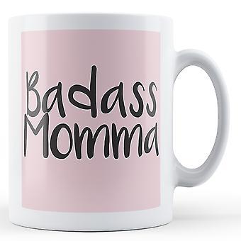 Badass Momma - taza impresa