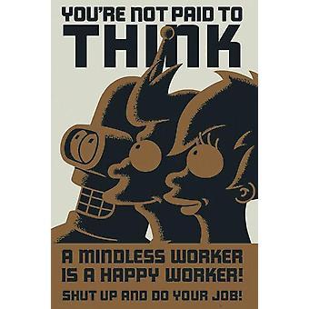 Futurama poster die je niet betaald om te denken van Bender, FRY en Leela