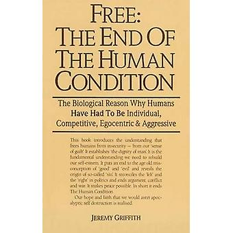 Free the End of the Human Condition by Jeremy Griffith