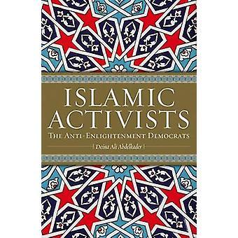 Islamitische activisten - de anti-verlichting van de democraten door Deina Ali Abde