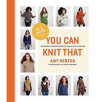 Sie können stricken, dass - narrensichere Anleitung für fabelhafte Pullover von bin
