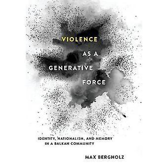 Violenza come una forza generativa - identità - nazionalismo - e la memoria mi
