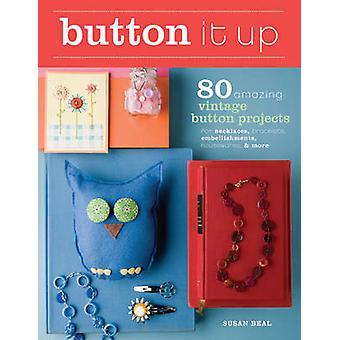 Button it Up - 80 Amazing Vintage Button Projects for Necklaces - Brac