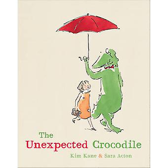 The Unexpected Crocodile by Kim Kane - Sara Acton - 9781742378077 Book