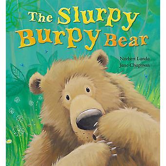 L'ours Burpy Slurpy par Norbert Landa - Jane Chapman - 9781848951433