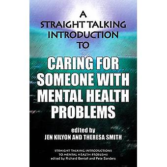 A Straight Talking Introduction to Caring for Someone with Mental Hea