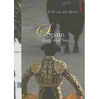 Spain - Body and Soul by Hans Maarten van den Brink - Yne Hogetoorn -