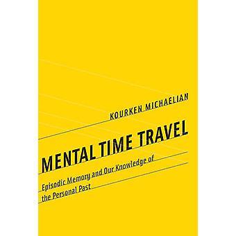 Viaje en el tiempo mental - memoria episódica y nuestro conocimiento del Personal