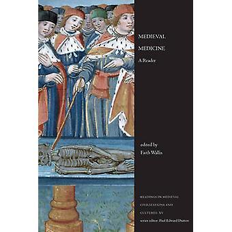 Mittelalterliche Medizin - ein Leser von Glauben Wallis - 9781442601031 Buch