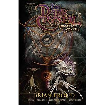 Jim Henson's The Dark Crystal - Creation Myths Vol. 1 by Alex Sheikman