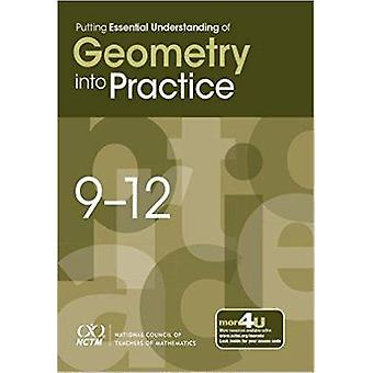 Putting Essential Understanding of Geometry into Practice - 9-12 by Na