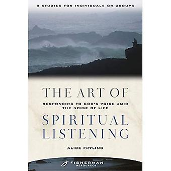 The Art of Spiritual Listening: Responding to God's Voice Amid the Noise of Life (Fisherman Resources)