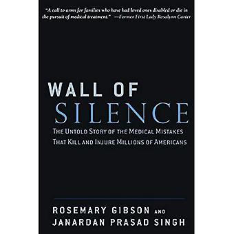 Mur av tystnad: den Untold berättelsen av den medicinska misstag att döda och skada miljoner amerikaner