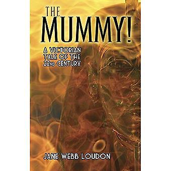De mummie!: een Victoriaanse verhaal van de 22e eeuw