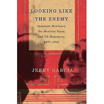 De vijand op zoek zoals: Japanse Mexicanen, de Mexicaanse staat en ons hegemonie, 1897-1945