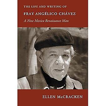 Das Leben und das Schreiben von Fray Angelico Chavez: A New Mexico Renaissance Man (Paso Por Aqui-Serie über das literarische Erbe von Nuevomexicano)