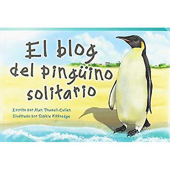 El Solitario de Pinguino del Blog (Blog du pingouin solitaire) (Plus couramment au début) (lecteurs de Fiction)