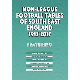 Non-League Football Tables of South East England 1894-2017