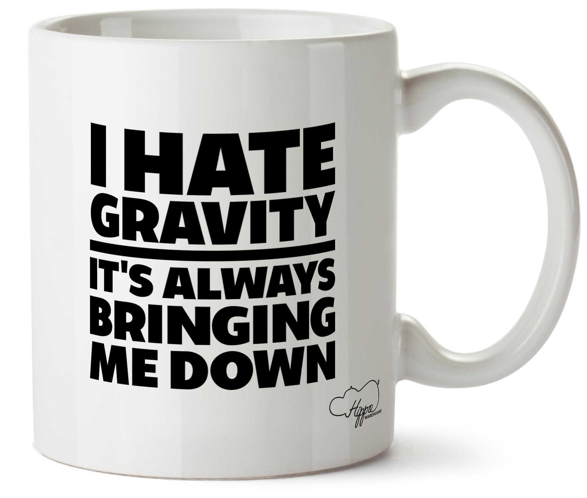 Hippowarehouse I Hate Gravity,It's  Always Bringing Me Down Printed Mug Cup Ceramic 10oz