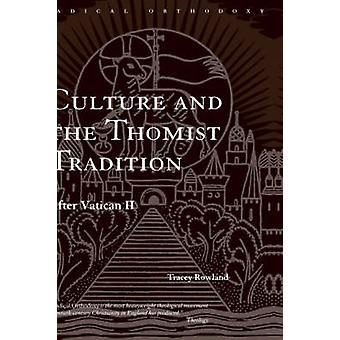 Culture et la Tradition thomiste après Vatican II par Rowland & Tracey