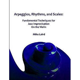 Arpeggien Rhythmen und Skalen von Laird & Mike