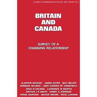 Britain and Canada Survey of a Changing Relationship by Lyon & Peter