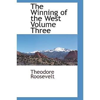 Der Gewinn der West Band drei von Roosevelt & Theodore