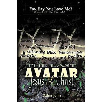 The Last Avatar of Jesus the Christ by John & Aden
