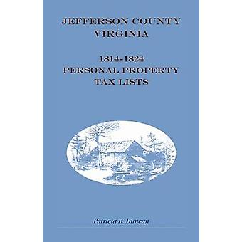 Jefferson County West Virginia 18141824 Personal Property Tax Lists by Duncan & Patricia B.