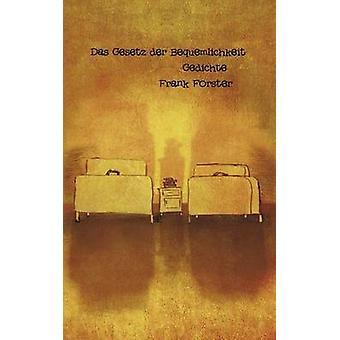 Das Gesetz der BequemlichkeitGedichte by Forster & Frank
