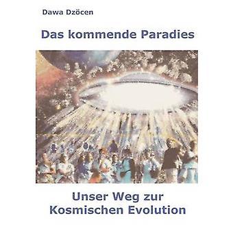 Kommende das Paradies di Dzcen & Dawa