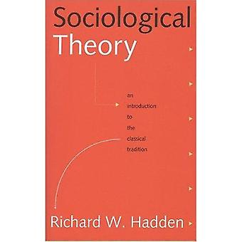 Sociological Theory - An Introduction to the Classical Tradition by Ri