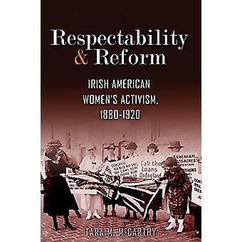 Respetabilidad y reforma - activismo irlandés femenino - 1880-192